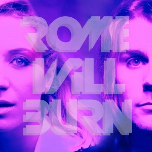 Q&A Interview: Rome Will Burn Talks New EP and Finding the Perfect Sound